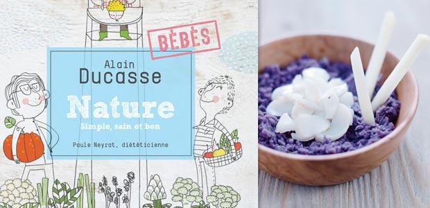 Ducasse bébé : Cuisine nature pour bébé