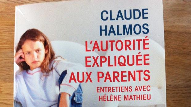 Claude Halmos - L'autorité expliquée aux parents
