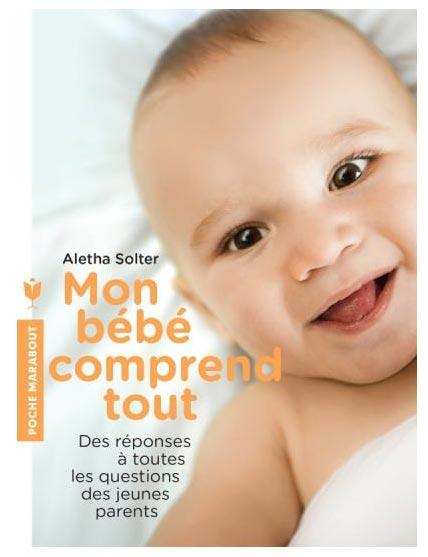Mon bébé comprend tout - Aletha Solter