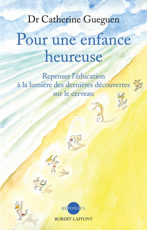 Pour une enfance heureuse - Catherine Gueguen