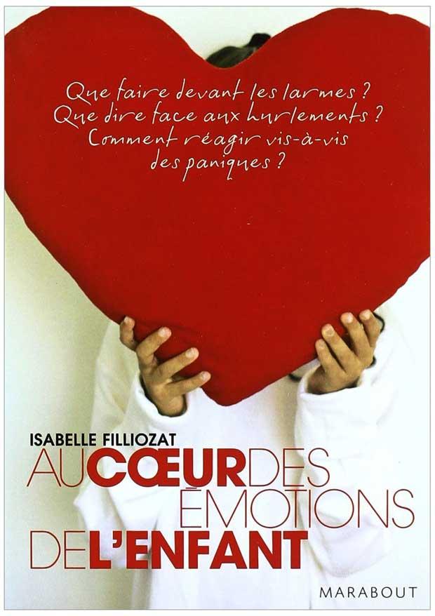 Au coeur des émotions de l'enfant - Isabelle Filliozat