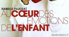 Au cœur des émotions de l'enfant par Isabelle Filliozat