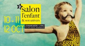 """Salon """"L'enfant et son Univers"""" à Lyon – 10 au 12 octobre"""
