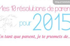 Mes 10 résolutions de parent pour 2015